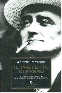 Paperback Il prefetto di ferro. L'uomo di Mussolini che mise in ginocchio la mafia [Italian] Book