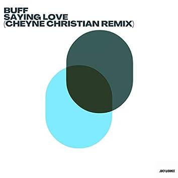 Saying Love - Cheyne Christian Remix
