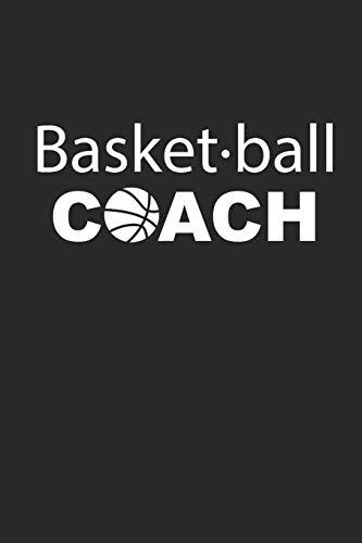 BASKETBALL COACH: Notebook Basketballspieler Notizbuch Journal 6x9 lined