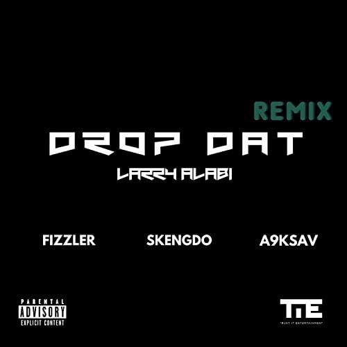 Larry Alabi, Fizzler & Skengdo feat. A9Ksav