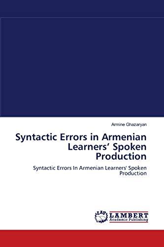 Syntactic Errors in Armenian Learners' Spoken Production: Syntactic Errors In Armenian Learners' Spoken Production