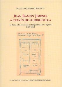 Juan Ramón Jiménez a través de su biblioteca: Lecturas y traducciones en lengua francesa e inglesa (1881-1936): 80 (Serie Literatura)