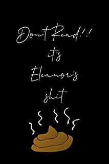 Don't Read!! It's Eleanor's shit: Diary journal,gift for girls,Birthday gift for girls,journal gift for Girls and Women bi...