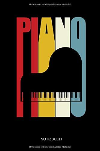 Notizbuch: Retro Piano - Lustiges Klavier Notizbuch. Klavier Zubehör & Piano / Klavier Geschenk Idee für Klavier Spieler und Pianisten.