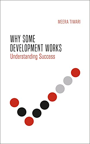 Why Some Development Works: Understanding Success (International Studies in Poverty Research) (English Edition)