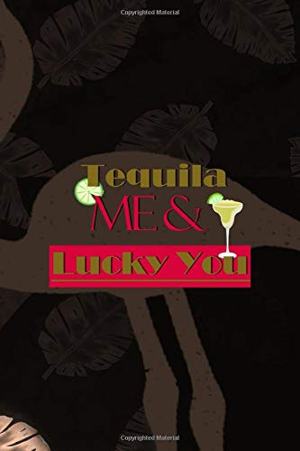 Tequila Me & You Lucky You: Notebook Journal Composition Blank Lined Diary Notepad 120 Pages Paperback Brown Nature Margaritas