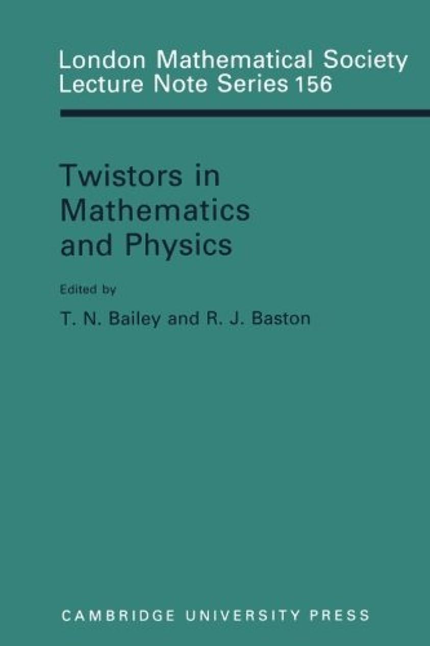 リーチタヒチ繕うTwistors in Mathematics and Physics (London Mathematical Society Lecture Note Series)
