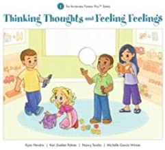 Thinking Thoughts and Feeling Feelings - The Incredible Flexible You Series Book 1