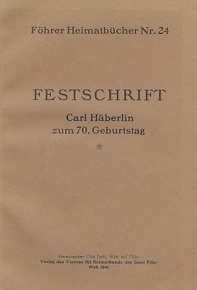 Carl Häberlin zum 70. Geburtstag. Festschrift.