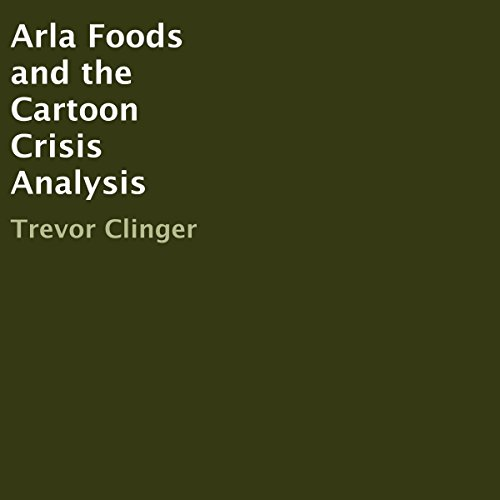 Arla Foods and the Cartoon Crisis Analysis audiobook cover art