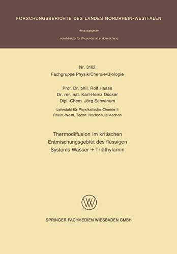 Thermodiffusion im kritischen Entmischungsgebiet des flüssigen Systems Wasser + Triäthylamin (Forschungsberichte des Landes Nordrhein-Westfalen)