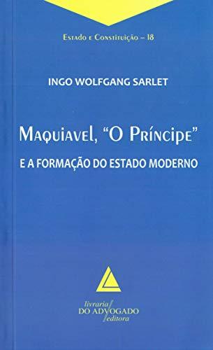 """Maquiavel, """"O Príncipe"""" e a Formação do Estado Moderno"""