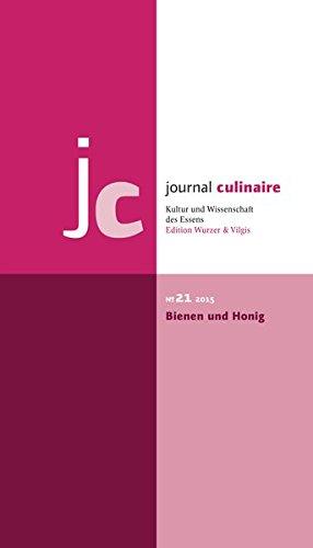 journal culinaire. Kultur und Wissenschaft des Essens: No. 21: Bienen und Honig: 20