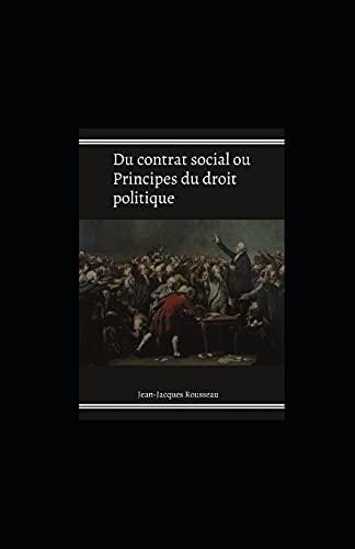 Du contrat social ou Principes du droit politique illustree