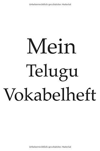 Mein Telugu Vokabelheft, Indien, indisch, Sprache lernen, 120 Seiten, Notizbuch, Notizheft, 6x9