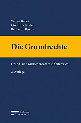 Die Grundrechte: Grund- und Menschenrechte in Österreich
