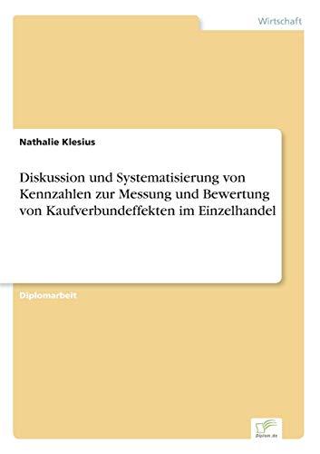 Diskussion und Systematisierung von Kennzahlen zur Messung und Bewertung von Kaufverbundeffekten im Einzelhandel