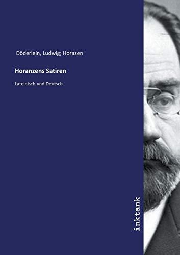 Horanzens Satiren: Lateinisch und Deutsch