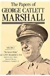 The Papers of George Catlett Marshall: The Right Man for the Job December 7, 1941-may 31, 1943