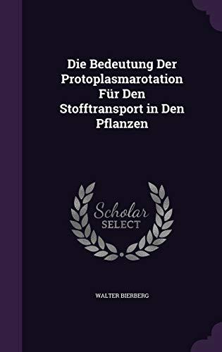 Die Bedeutung Der Protoplasmarotation Fur Den Stofftransport in Den Pflanzen
