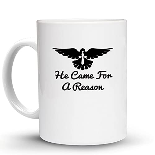 Press Fans - HE CAME FOR A REASON Christian Chirist 11 Oz Ceramic Coffee Mug, y55