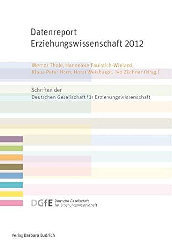 Datenreport Erziehungswissenschaft 2012: Erstellt im Auftrag der Deutschen Gesellschaft für Erziehungswissenschaft (DGfE) (Schriften der Deutschen Gesellschaft ... (DGfE)) (German Edition)
