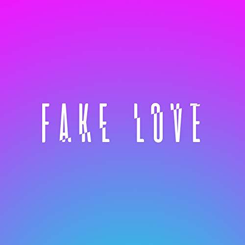 Fake Love [Explicit]