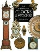 Compare Textbook Prices for The History of Clocks & Watches  ISBN 9780785818557 by Bruton, Eric