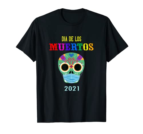 Dia de los Muertos 2021 Disfraz de Da de la Muerte Mscara de Calavera Camiseta