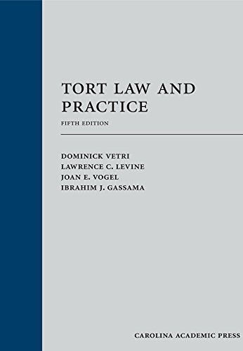 Compare Textbook Prices for Tort Law and Practice 5 Edition ISBN 9781632849380 by Dominick Vetri,Lawrence C. Levine,Joan E. Vogel,Ibrahim K. Gassama