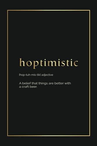 Hoptimistic {hop-tuh-mis-tik} adjective A Belief That Things Are Better: Funny Dictionary Definition...