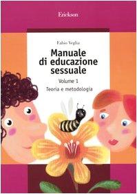 Manuale di educazione sessuale. Teoria e metodologia (Vol. 1)
