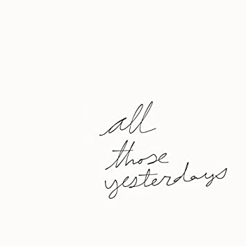All Those Yesterdays