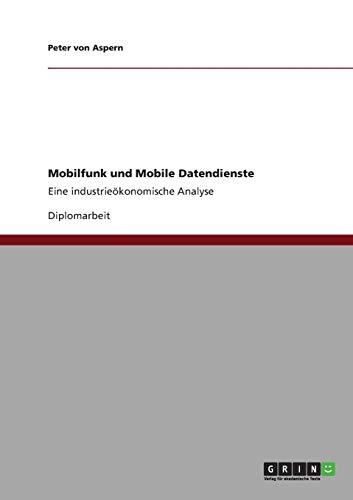 Mobilfunk und Mobile Datendienste: Eine industrieökonomische Analyse