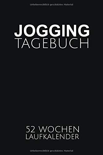 JOGGING TAGEBUCH: Schönes Trainingstagebuch für Läufer I 52 Wochen Laufkalender zum Ausfüllen I Format 6x9 Zoll, DIN A5 I Soft Cover matt I