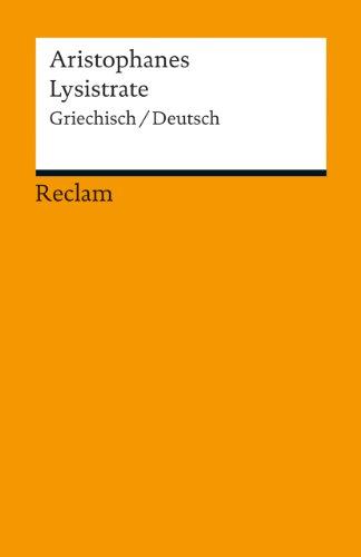 Lysistrate: Griechisch/Deutsch (Reclams Universal-Bibliothek)