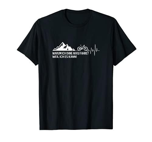 Warum ich ohne Akku fahre? Radsport Rennrad MTB Geschenk T-Shirt