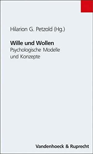 Wille und Wollen. Psychologische Modelle und Konzepte (Studien Z.pravention in Allergologie, Berufs- Und Umweltdermatologie)