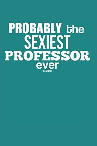 Funny University Sexy Professor Notebook: Graph Paper Journal 6x9 - 120 Pages
