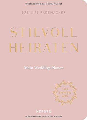 Stilvoll heiraten: Mein Weddingplaner
