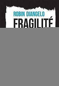 Fragilité blanche par Robin DiAngelo