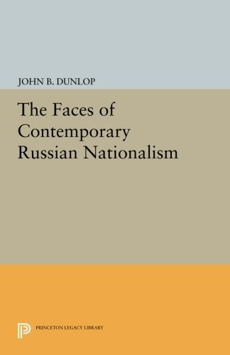 The Faces of Contemporary Russian Nationalism (Princeton Legacy Library, 1084)