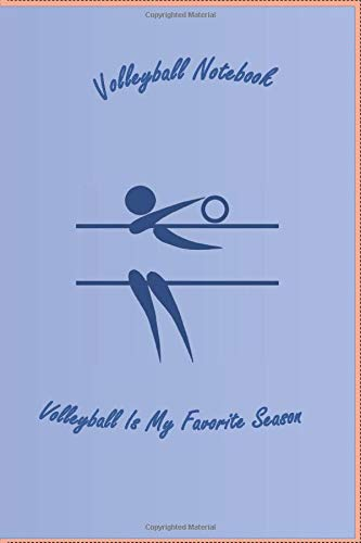 Volleyball Notebook Volleyball Is My Favorite Season: Lined Volleyball Notebook / Journal Gift, 120 Pages 6x9 Soft Cover, Matte Finish