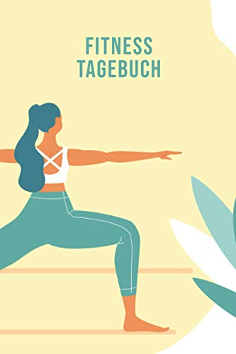 Fitness Tagebuch Frauen: Fitness- & Sporttagebuch zum Tracken von Gewicht, Übungen & Trainingseinheiten - Geeignet für Krafttraining, Bodybuilding und zum Abnehmen - Geschenk Frau Yoga