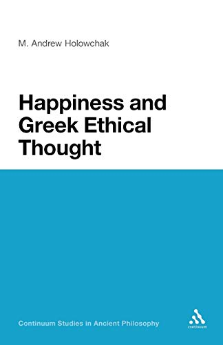Happiness and Greek Ethical Thought (Continuum Studies in Ancient Philosophy)の詳細を見る