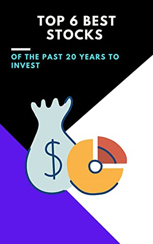 Top 6 Best Stocks of the Past 20 Years to invest: (nfts, polkadot, trading crypto, bitcoin, staking crypto, invest crypto, ethereum, blockchain, defi, ... binance, solana, oracles) (English Edition)