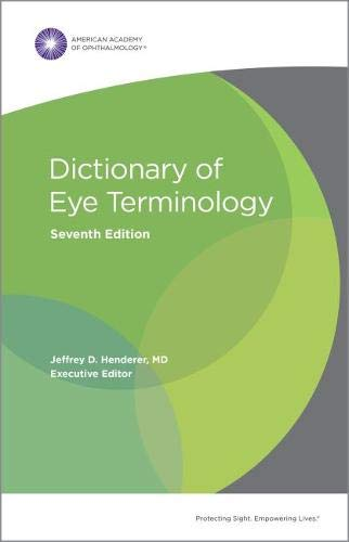 Compare Textbook Prices for Dictionary of Eye Terminology, Seventh Edition Seventh Edition Edition ISBN 9781681042985 by American Academy of Ophthalmology,Jeffrey D. Henderer,MD,Executive Editor,Various,Various