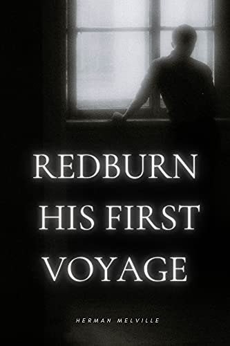 Redburn : His First Voyage: with original illustrations - Annotated (English Edition)