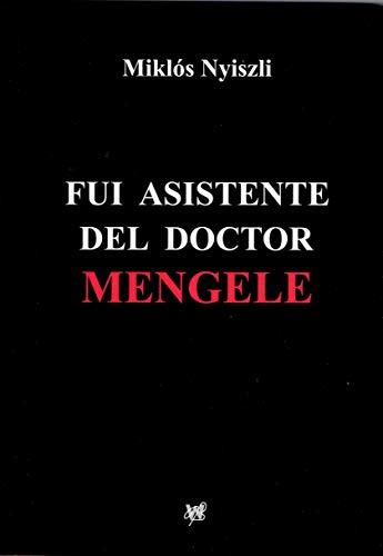 fui asistente del Doctor Menguele