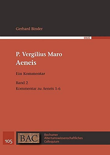 P. Vergilius Maro: Aeneis. Ein Kommentar: Band 2: Kommentar zu Aeneis 1-6 (BAC - Bochumer Altertumswissenschaftliches Colloquium)